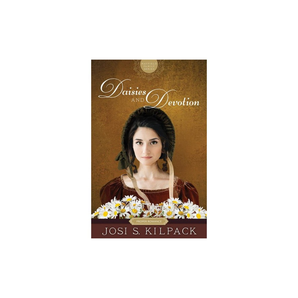 Daisies and Devotion - by Josi S. Kilpack (Paperback)