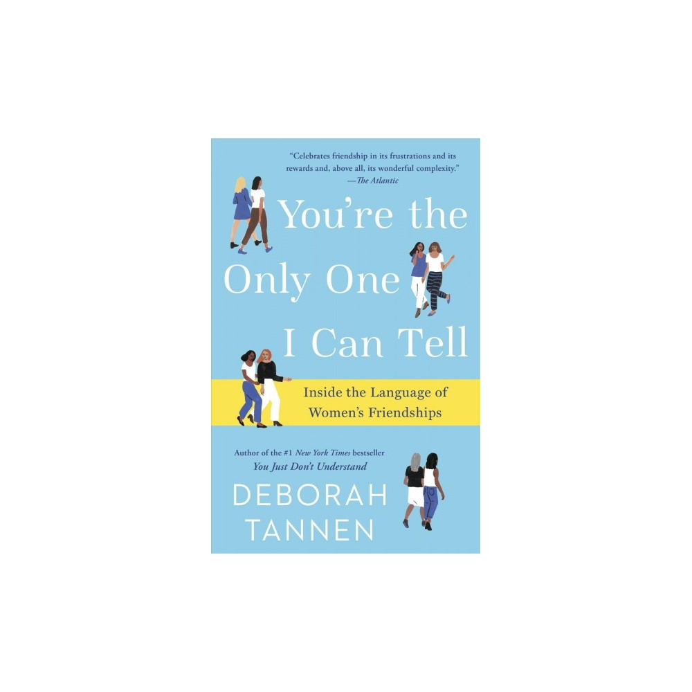 You're the Only One I Can Tell : Inside the Language of Women's Friendships - Reprint (Paperback)