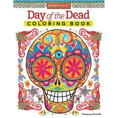 - Day Of The Dead Coloring Book - (Coloring Is Fun) By Thaneeya McArdle  (Paperback) : Target