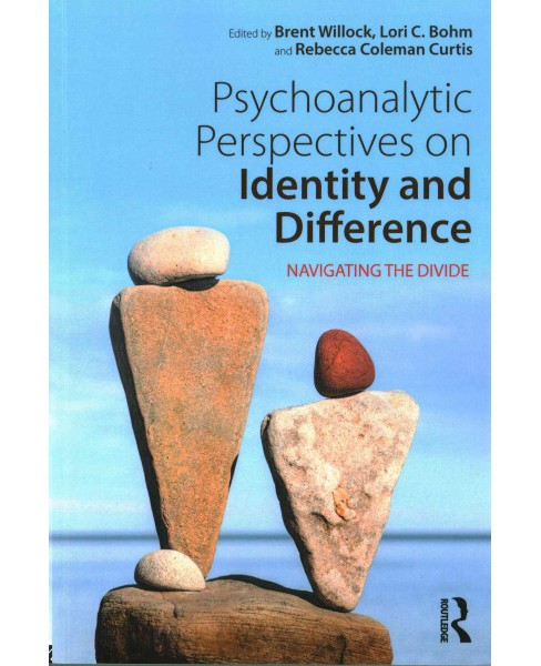 Psychoanalytic Perspectives on Identity and Difference : Navigating the Divide (Paperback) - image 1 of 1