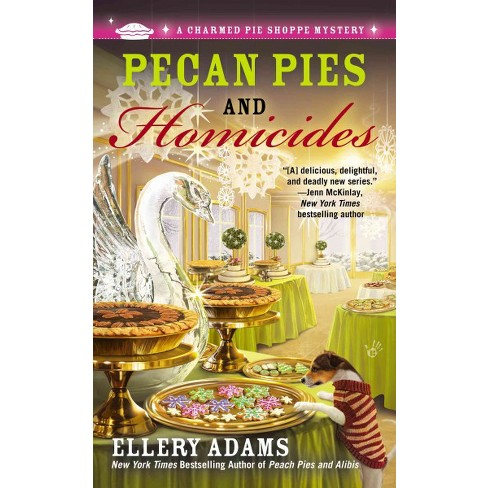 Pecan Pies and Homicides - (Charmed Pie Shoppe Mysteries) by  Ellery Adams (Paperback) - image 1 of 1