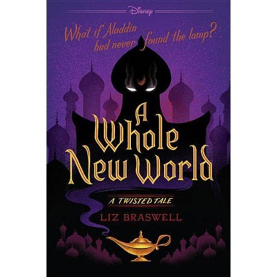 A Whole New World - (Twisted Tale) by  Liz Braswell (Paperback)