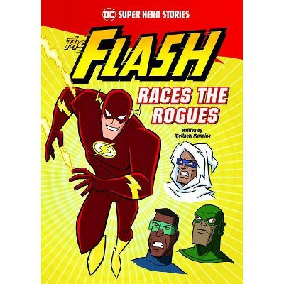 The Flash Races the Rogues - (DC Super Hero Stories) by  Matthew K Manning (Paperback)