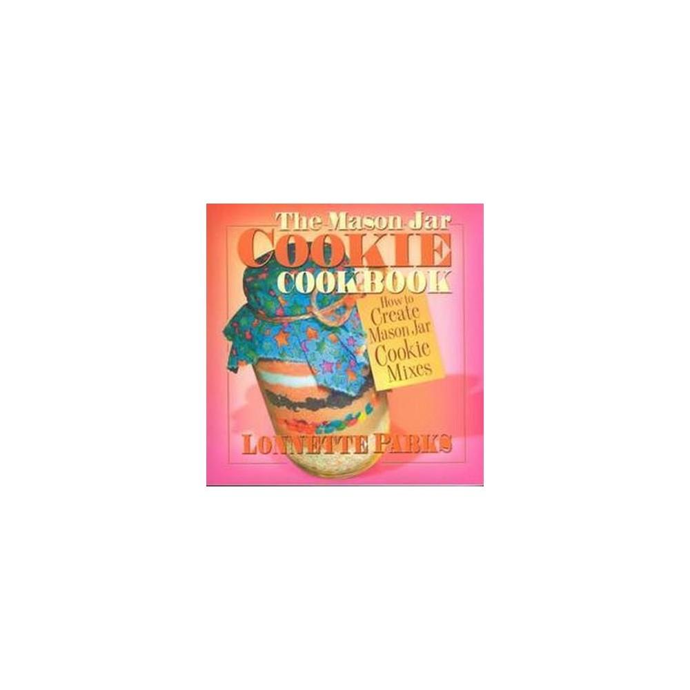 Mason Jar Cookie Cookbook (Paperback) (Lonnette Parks)