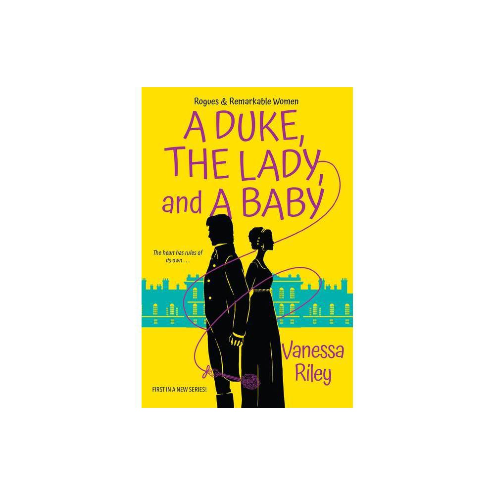 A Duke The Lady And A Baby Rogues And Remarkable Women By Vanessa Riley Paperback