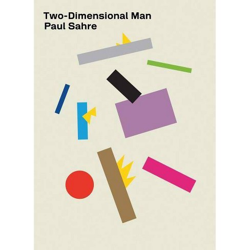 Two-Dimensional Man - by  Paul Sahre (Hardcover) - image 1 of 1