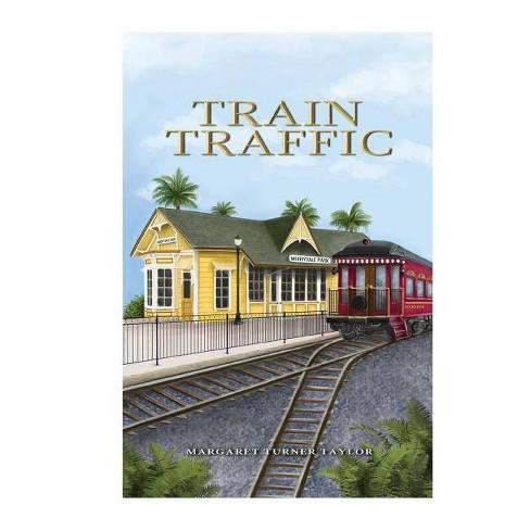 Train Traffic - by  Margaret Turner Taylor (Paperback) - image 1 of 1