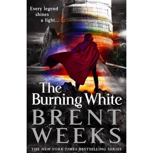 The Burning White - (Lightbringer) by  Brent Weeks (Paperback) - image 1 of 1