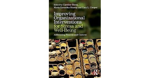 Improving Organizational Interventions for Stress and Well-Being : Addressing Process and Context - image 1 of 1