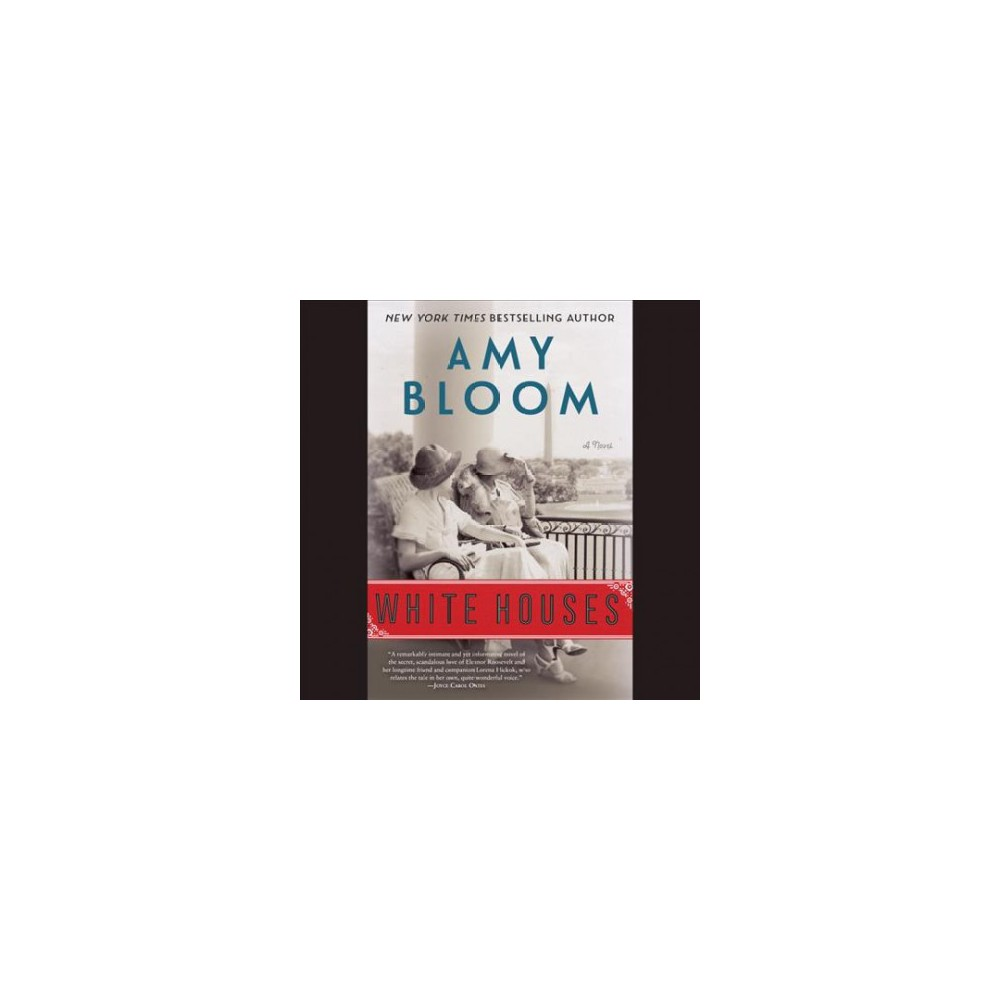 White Houses - Unabridged by Amy Bloom (CD/Spoken Word)