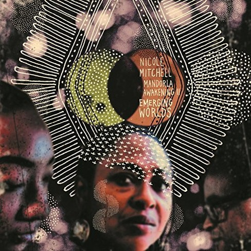 Nicole Mitchell - Mandorla Awakening Ii:Emerging Worlds (CD) - image 1 of 1