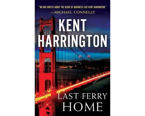 Last Ferry Home -  by Kent Harrington (Hardcover) - image 1 of 1