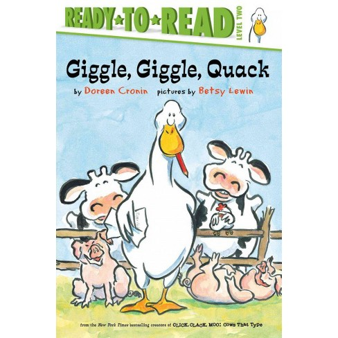 Giggle, Giggle, Quack/Ready-To-Read - (Click Clack Book) by  Doreen Cronin (Paperback) - image 1 of 1
