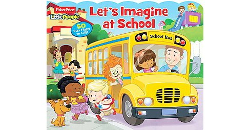 Let's Imagine at School ( Fisher-Price Little People) (Board) by Matt Mitter - image 1 of 1