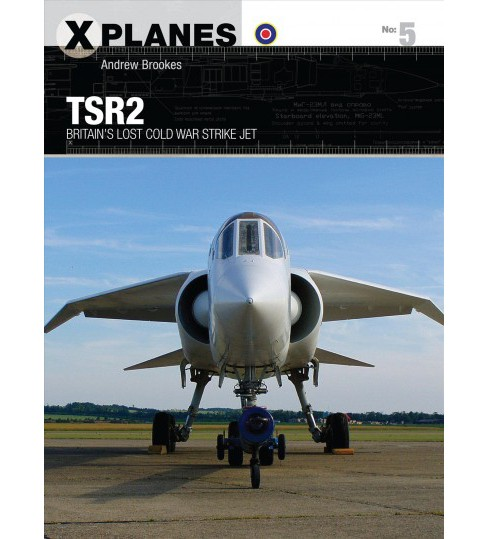 TSR2 : Britain's Lost Cold War Strike Jet (Paperback) (Andrew Brookes) - image 1 of 1