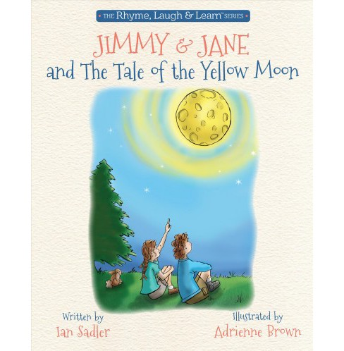 Jimmy & Jane and the Tale of the Yellow Moon -  by Ian Sadler (Hardcover) - image 1 of 1