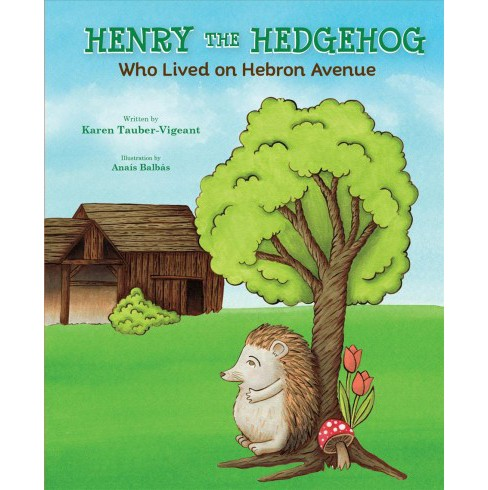 Henry the Hedgehog Who Lived on Hebron Avenue -  by Karen Tauber-vigeant (Hardcover) - image 1 of 1