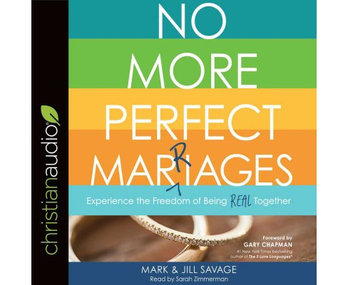 No More Perfect Marriages : Experience the Freedom of Being Real Together (Unabridged) (CD/Spoken Word) - image 1 of 1