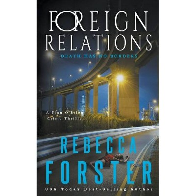 Foreign Relations - (Finn O'Brien) by  Rebecca Forster (Paperback)