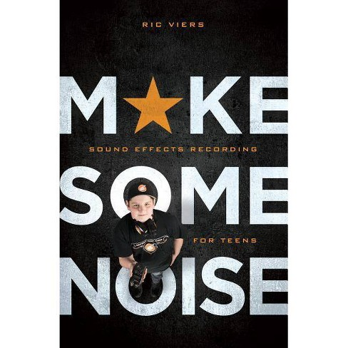Make Some Noise - by Ric Viers (Paperback)