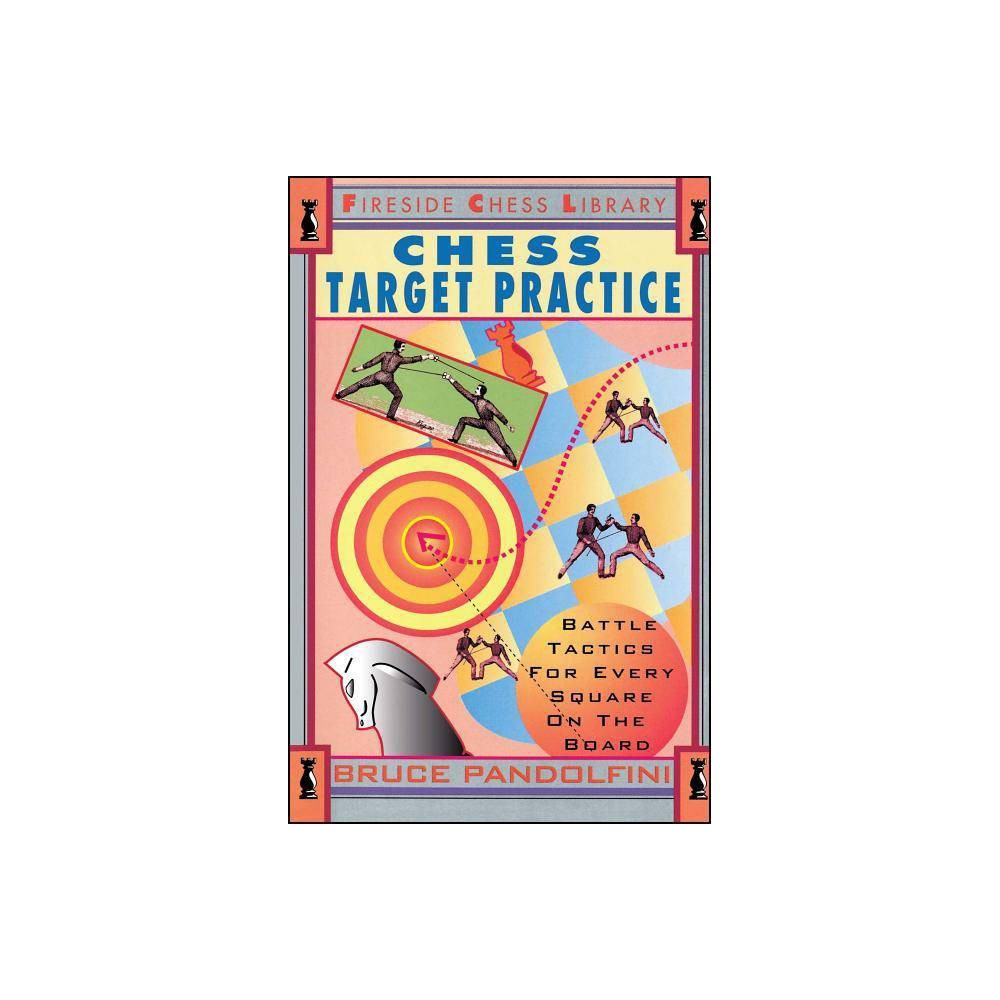Chess Target Practice Fireside Chess Library By Bruce Pandolfini Paperback
