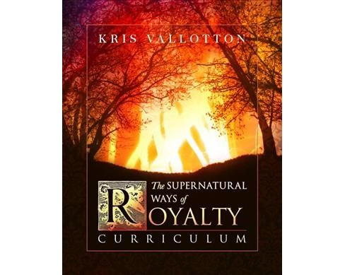 Supernatural Ways of Royalty Curriculum : Discovering Your Rights and Privileges of Being a Son or - image 1 of 1