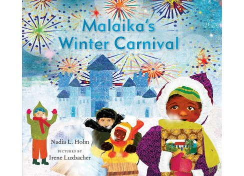 Malaika's Winter Carnival -  by Nadia L. Hohn (Hardcover) - image 1 of 1
