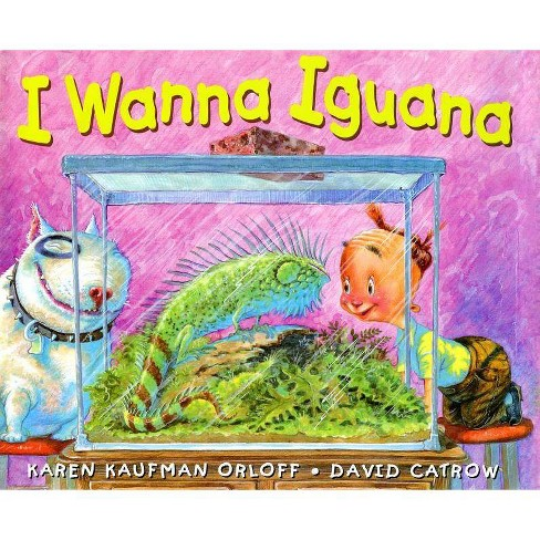 I Wanna Iguana - by  Karen Kaufman Orloff (Hardcover) - image 1 of 1