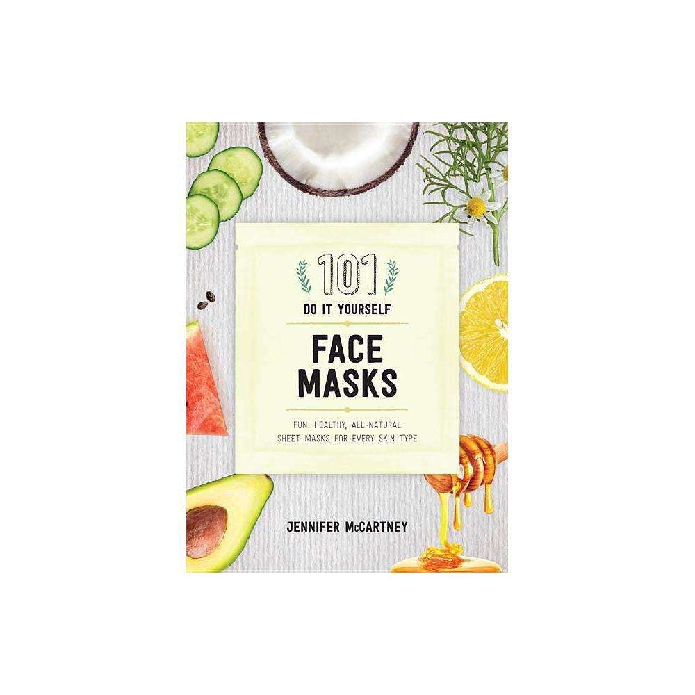 101 Diy Face Masks By Jennifer Mccartney Paperback