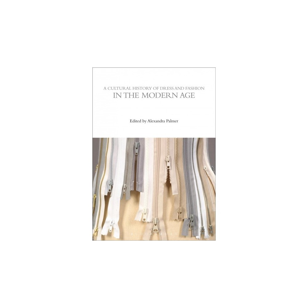 Cultural History of Dress and Fashion in the Modern Age - (Hardcover)