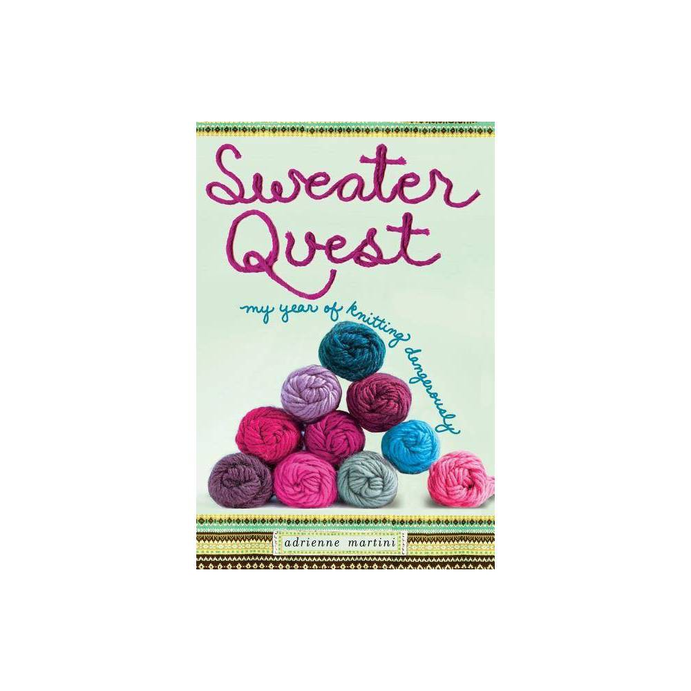 Sweater Quest - by Adrienne Martini (Paperback)