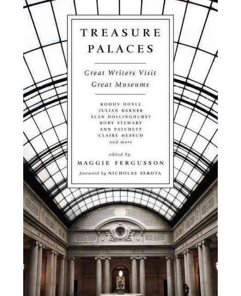 Treasure Palaces : Great Writers Visit Great Museums (Paperback) - image 1 of 1