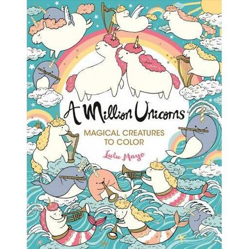 Million Unicorns : Magical Creatures to Color -  by Lulu Mayo (Paperback) - image 1 of 1