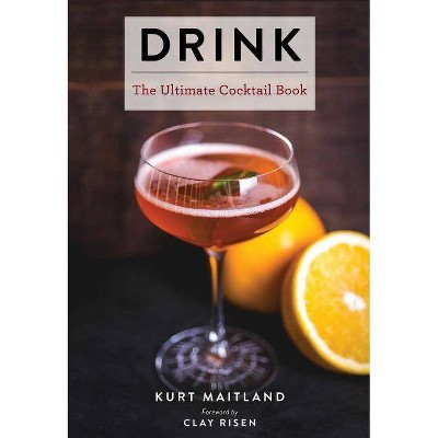 Drink - (Ultimate) by  Kurt Maitland (Hardcover)