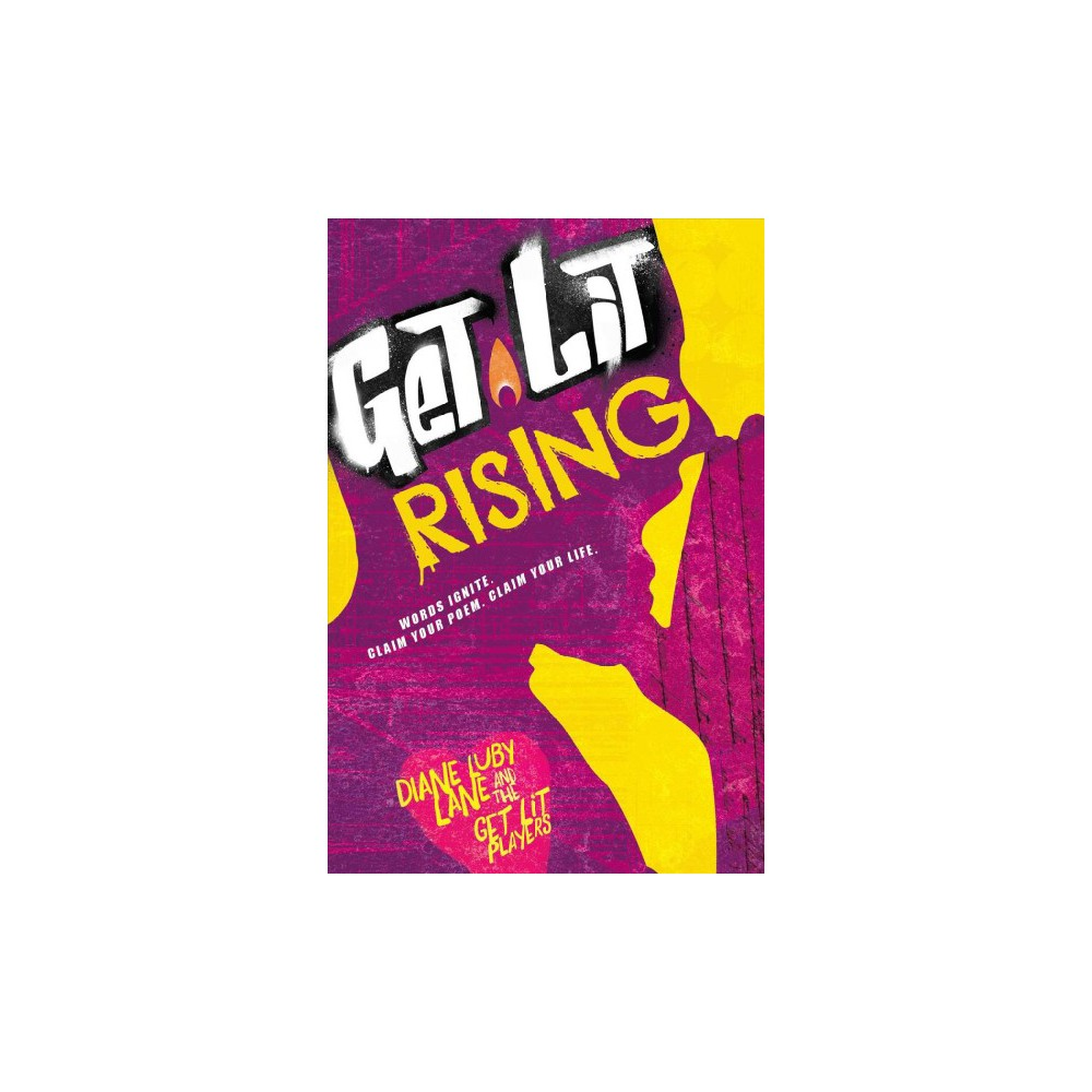 Get Lit Rising : Words Ignite. Claim Your Poem. Claim Your Life. (Paperback) (Diane Luby Lane)