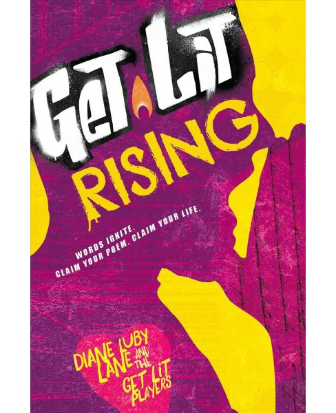 Get Lit Rising : Words Ignite. Claim Your Poem. Claim Your Life. (Paperback) (Diane Luby Lane) - image 1 of 1