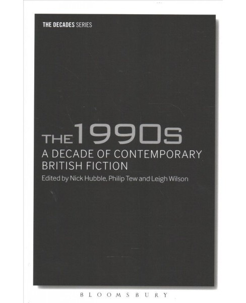 1990s : A Decade of Contemporary British Fiction -  (Decades) (Paperback) - image 1 of 1