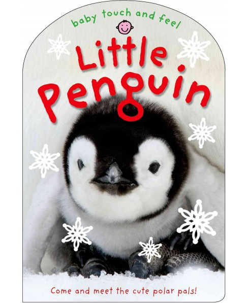 Baby Touch and Feel: Little Penguin (Hardcover) (Hannah Cockayne) - image 1 of 1