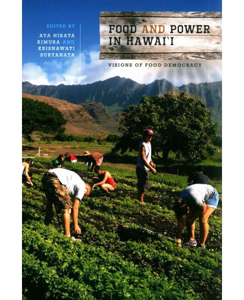 Food and Power in Hawai'i : Visions of Food Democracy (Hardcover) - image 1 of 1
