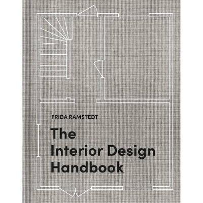 The Interior Design Handbook - by  Frida Ramstedt (Hardcover)