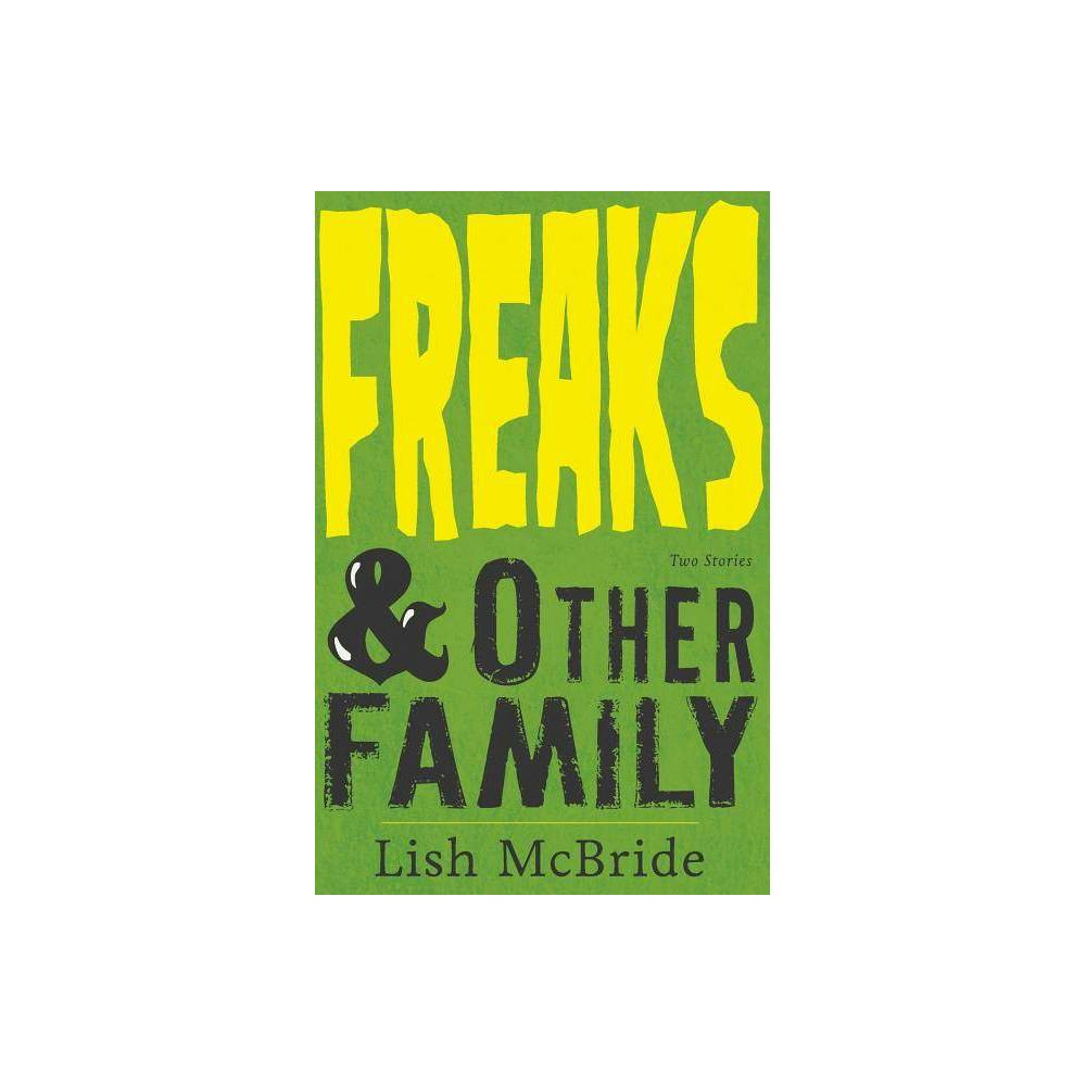 Freaks Other Family By Lish Mcbride Paperback