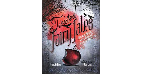 Twisted Fairy Tales (Hardcover) (Maura Mchugh) - image 1 of 1