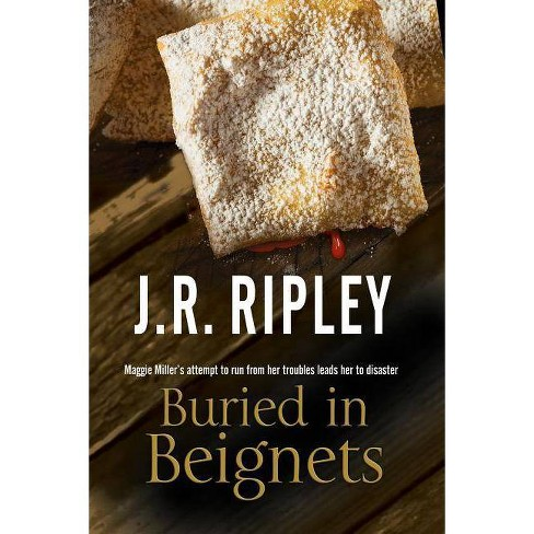 Buried in Beignets - (Maggie Miller Mystery) by  J R Ripley (Hardcover) - image 1 of 1