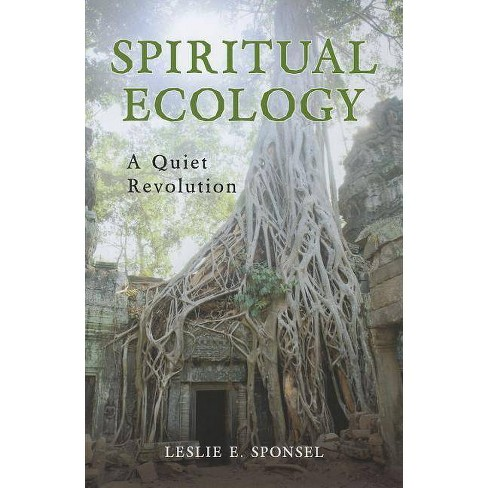Spiritual Ecology - by  Leslie E Sponsel (Hardcover) - image 1 of 1