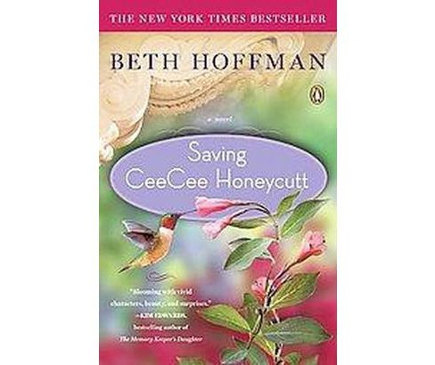Saving CeeCee Honeycutt (Paperback) by Beth Hoffman - image 1 of 1