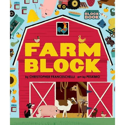 Farmblock - (Abrams Block Book)by Christopher Franceschelli (Board Book)