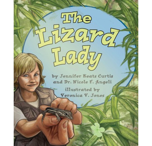 Lizard Lady -  by Jennifer Keats Curtis & Nicole F. Angeli (School And Library) - image 1 of 1