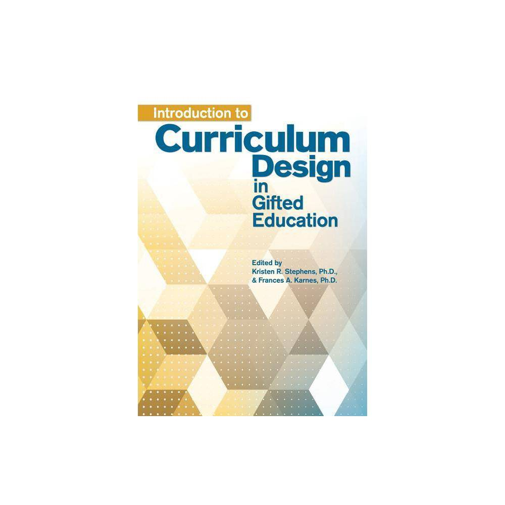 Introduction To Curriculum Design In Gifted Education By Kristen Stephens Karnes Paperback