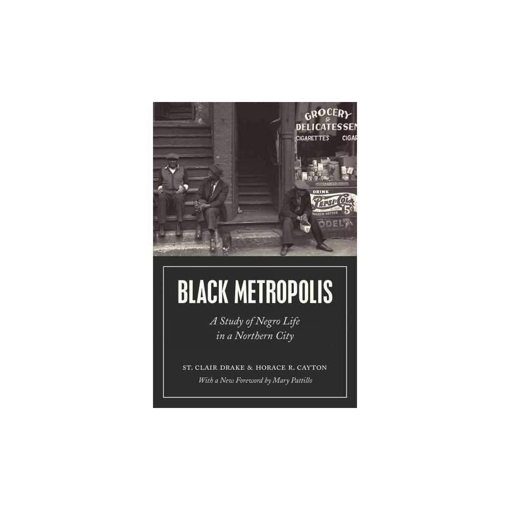 Black Metropolis : A Study of Negro Life in a Northern City (Enlarged) (Paperback) (St. Clair Drake &