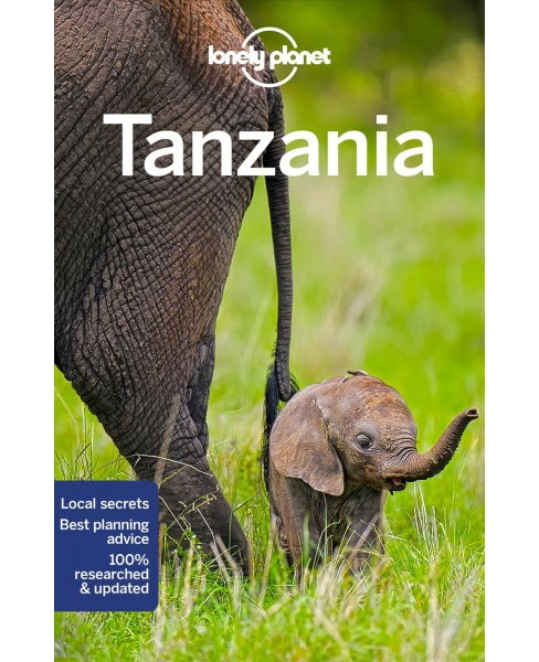 Lonely Planet Tanzania -  7 by Mary Fitzpatrick & Ray  Bartlett & David  Else (Paperback) - image 1 of 1